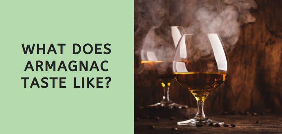 What Does Armagnac Taste Like