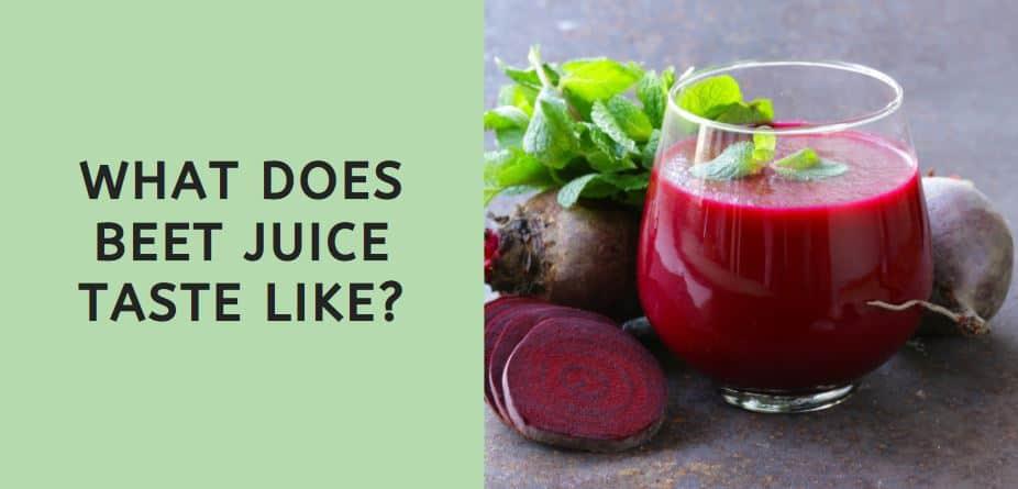 What Does Beet Juice Taste Like