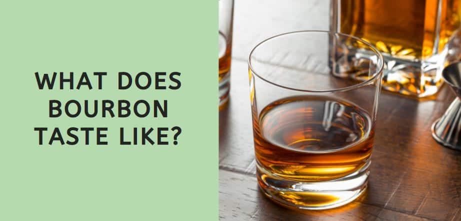 What Does Bourbon Taste Like