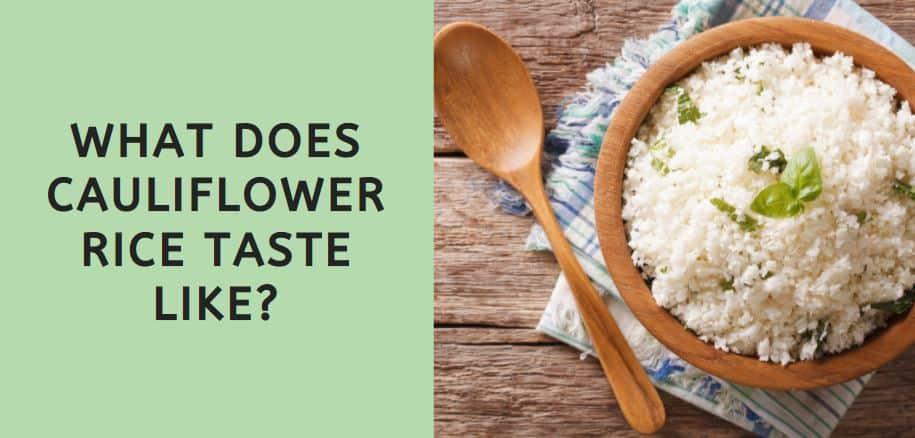 What Does Cauliflower Rice Taste Like