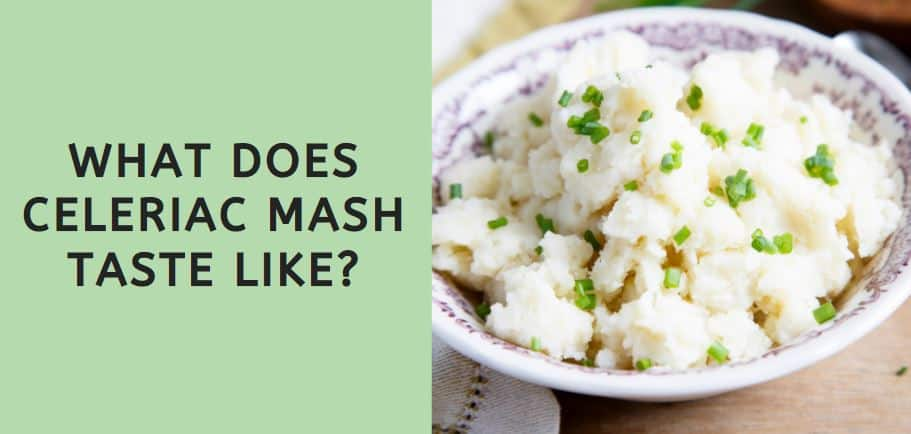 What Does Celeriac Mash Taste Like