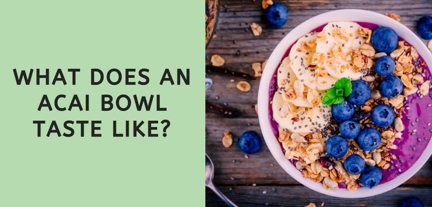 What Does an Acai Bowl Taste Like