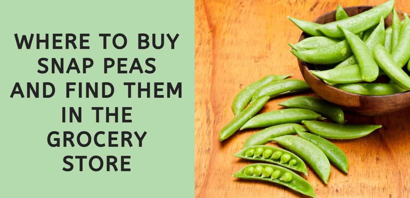 Where to Buy Snap Peas