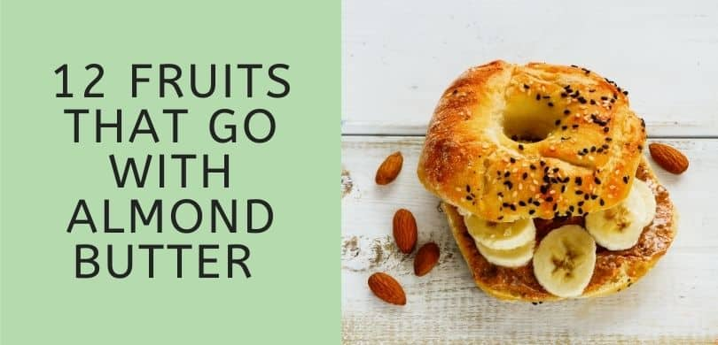 Fruits that Go with Almond Butter