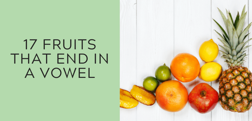 17 Fruits That End in a Vowel