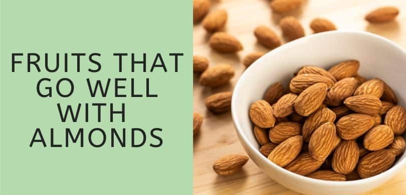 Fruits that Go with Almonds