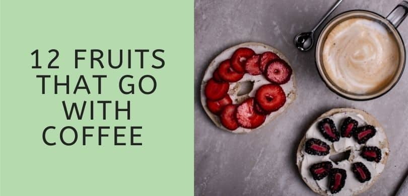 Fruits that Go with Coffee