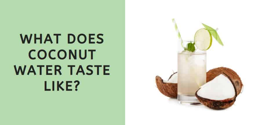 What Does Coconut Water Taste Like