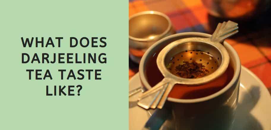 What Does Darjeeling Taste Like