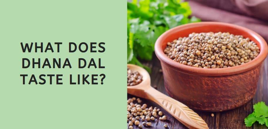What Does Dhana Dal Taste Like