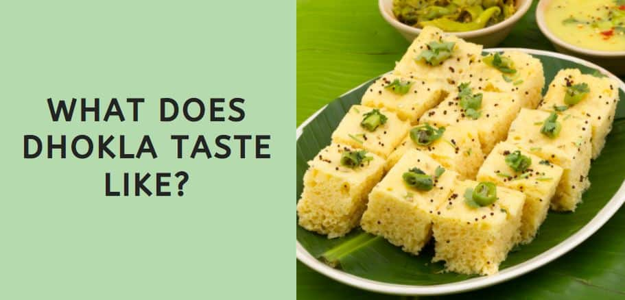 What Does Dhokla Taste Like