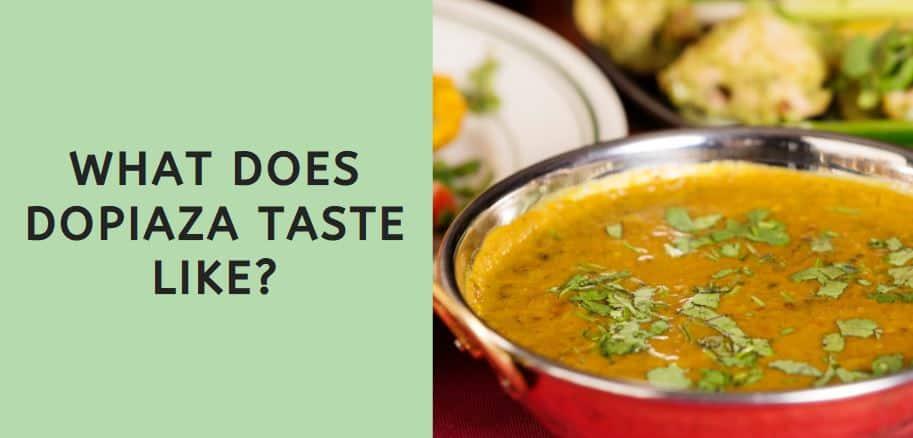 What Does Dopiaza Taste Like