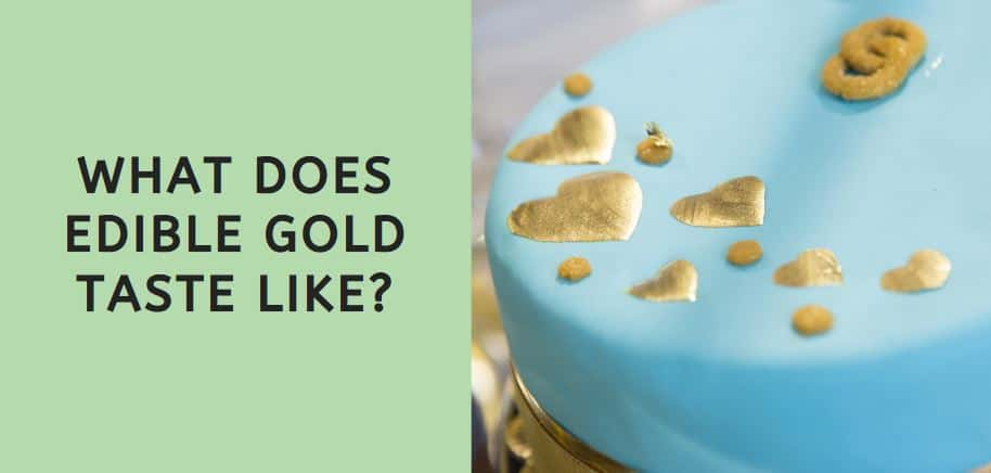 What Does Edible Gold Taste Like