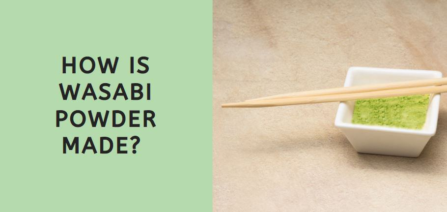 How is Wasabi Powder Made