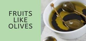 Fruits Like Olives