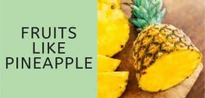 Fruits like pineapple featured image
