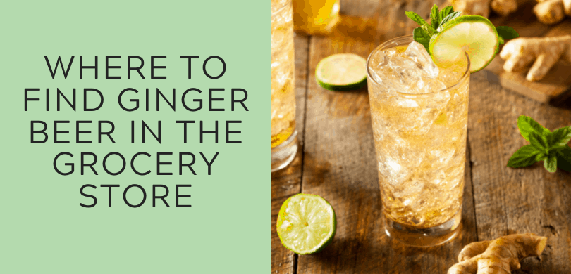 Where to Find Ginger Beer in the Grocery Store