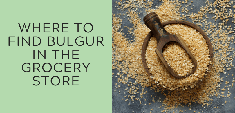 Where to Find Bulgur in the Grocery Store