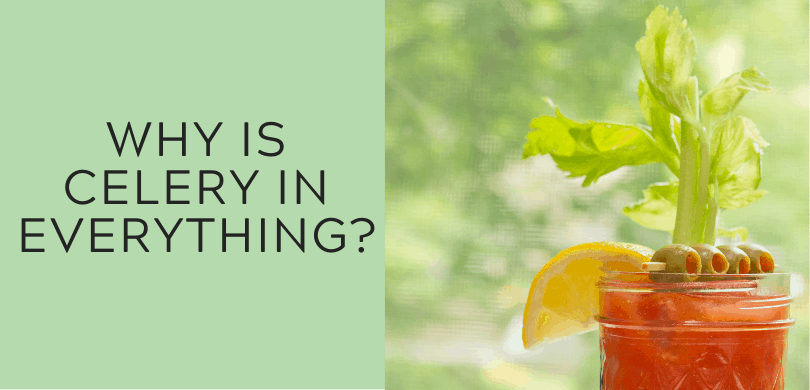 Why is Celery in Everything?