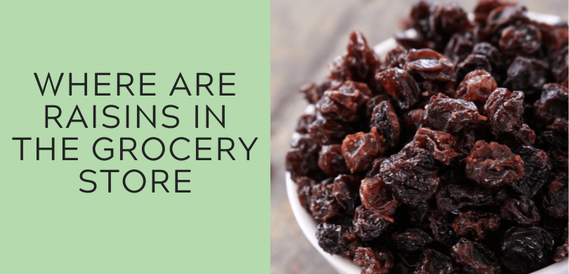 Where Are Raisins in the Grocery Store