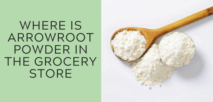 Where Is Arrowroot powder in the Grocery Store