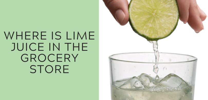 Where Is Lime Juice in the Grocery Store