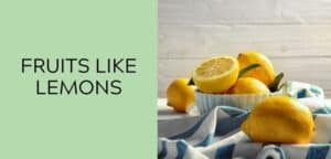 fruits like lemons