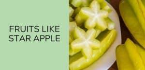 fruits like star apple