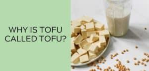 Why is tofu called tofu?