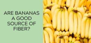 are bananas a good source of fiber