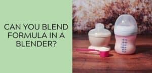 Can you blend formula in a blender?
