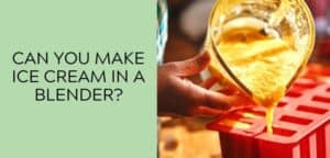 Can you make ice cream in a blender?