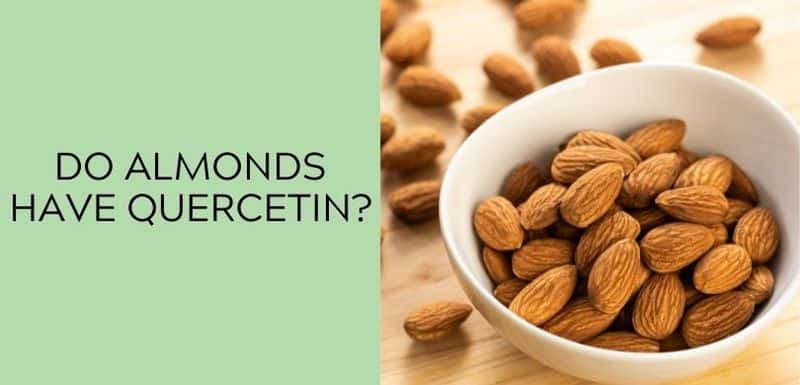 Do almonds have Quercetin?