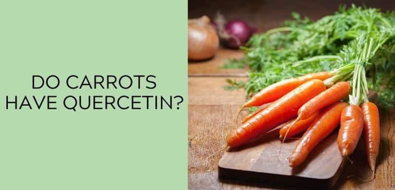 Do carrots have Quercetin?