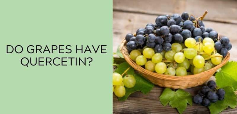 Do grapes have Quercetin?
