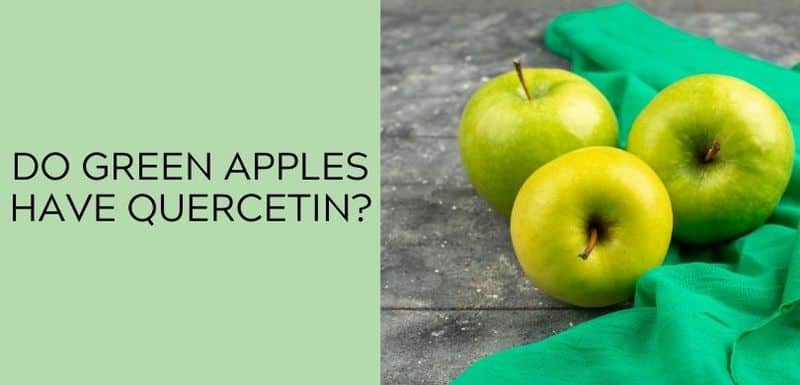 Do green apples have Quercetin?