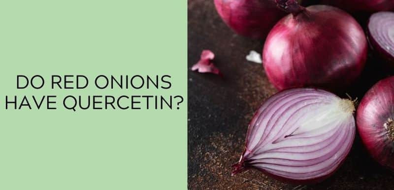 Does red onions have Quercetin?
