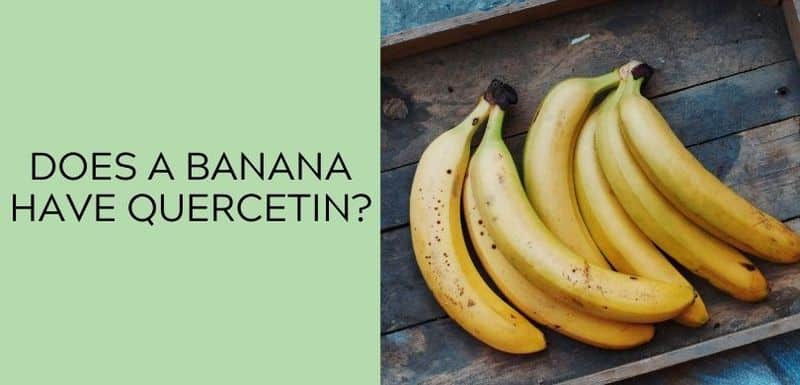 Does a banana have Quercetin?