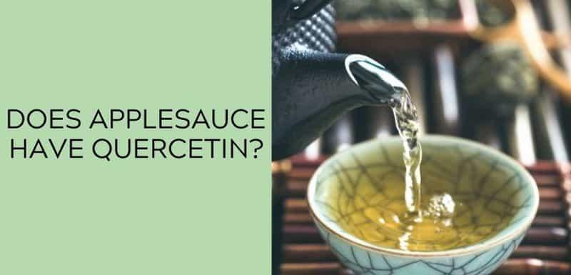 Does green tea have Quercetin?