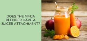 Does the Ninja Blender Have a Juicer Attachment?